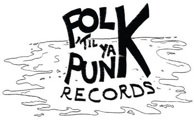 Folk 'Til Ya Punk Records
